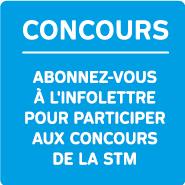 Abonnez-vous à l'infolettre pour participer aux concours de la STM